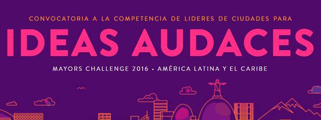 Se necesitan ideas revolucionarias: Mayors Challenge 2016 América Latina
